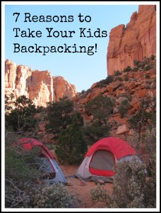 Kids Backpacking: Seven Reasons to Just Go!